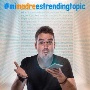 Monólogo: Álex Clavero: #mimadreestrendingtopic